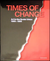 Times of Change. Art in the Soviet Union 1960 - 1985